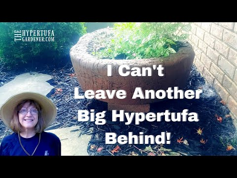 Once Again, Will I Have To Leave My Big Hypertufa Behind?