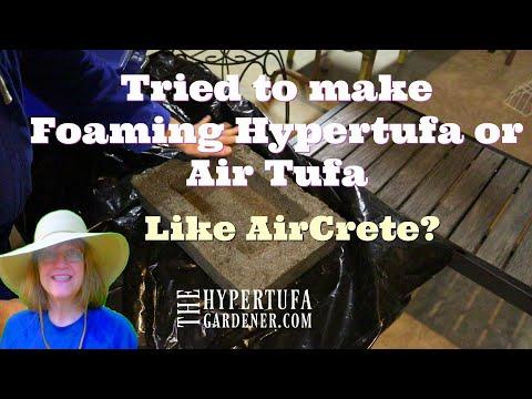 Foaming Hypertufa? AirTufa? Can I Make Hypertufa Like AirCrete?