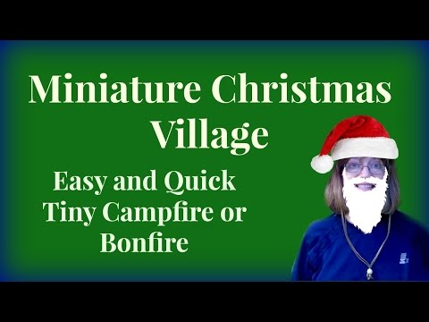 Make A Christmas VillageBonfire - So Quick & Easy