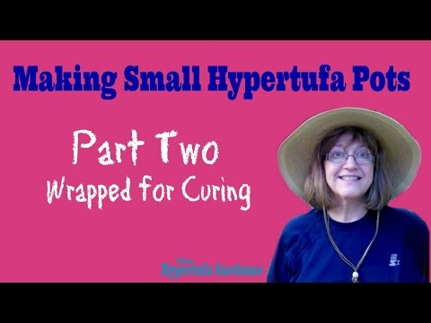 Making Small Hypertufa Pots- Wrapped for Curing - Part 2 of 3