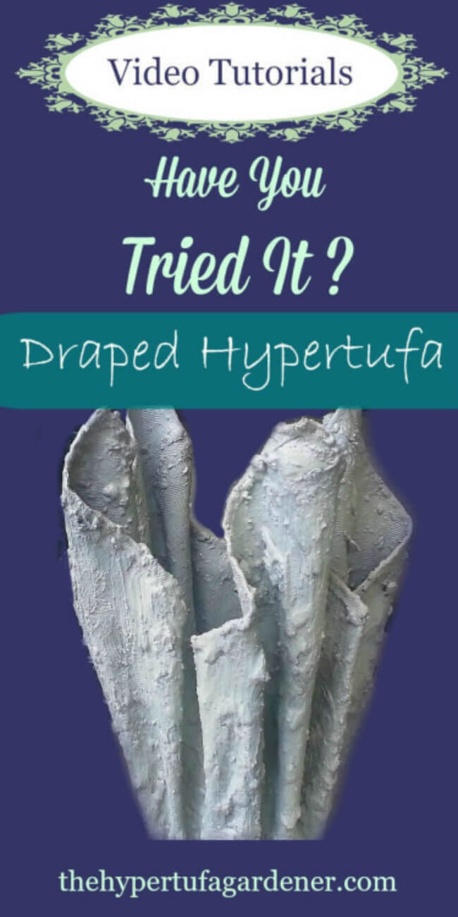 Hypertufa can be made into Draped Hypertufa. Video- Instructions. http://www.thehypertufagardener.com/oh-the-possibilities-draped-hypertufa/