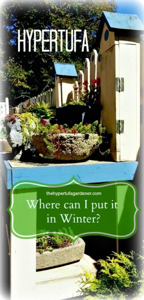 Where does Hypertufa go in Winter - The Hypertufa Gardener