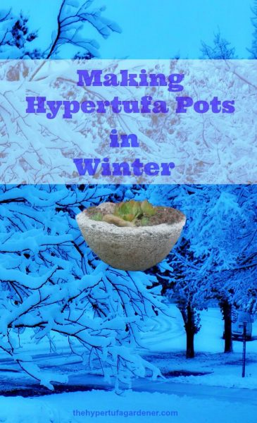 Making Hypertufa Pots In Winter - The Hypertufa Gardener