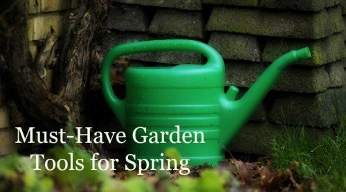 10 Must Have Garden Tools For This Spring!