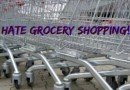 OK, I Admit It! I Hate Grocery Shopping!