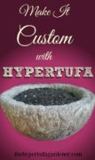 Make it Custom with Hypertufa - The Hypertufa Gardener.com