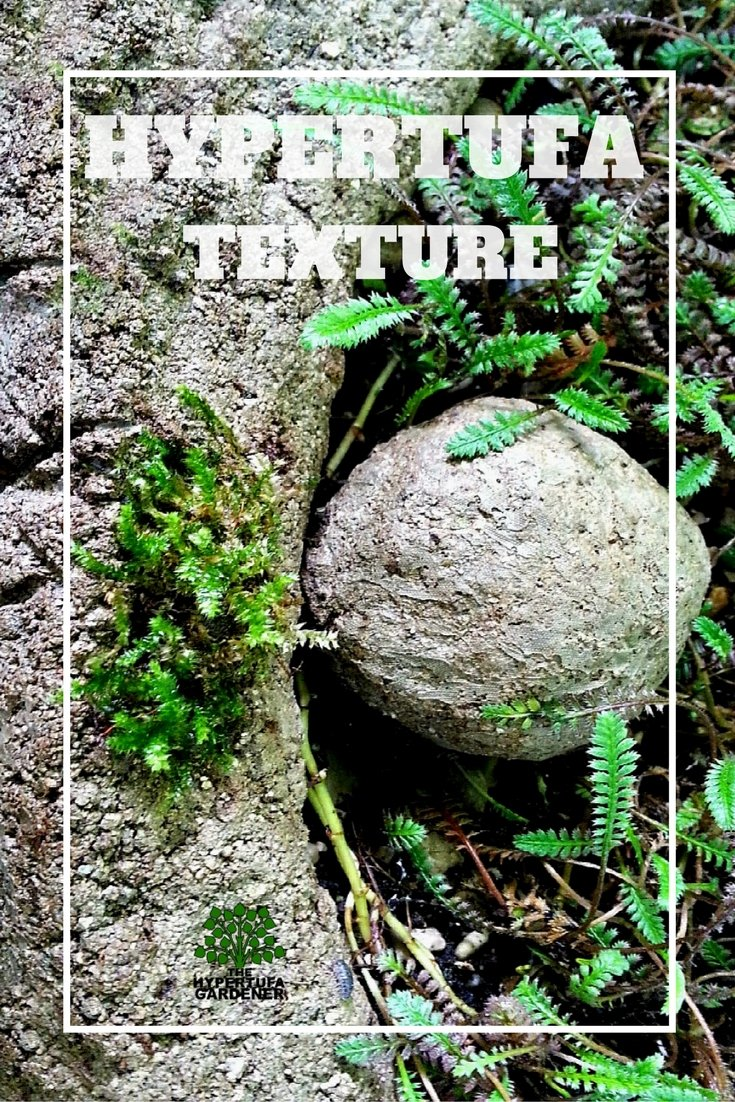 Texturizing Hypertufa - That's what gives it age and character!