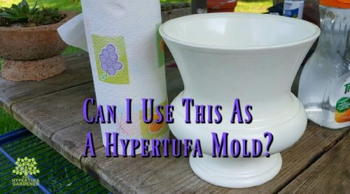 Using Hypertufa Molds – Anything is Possible!