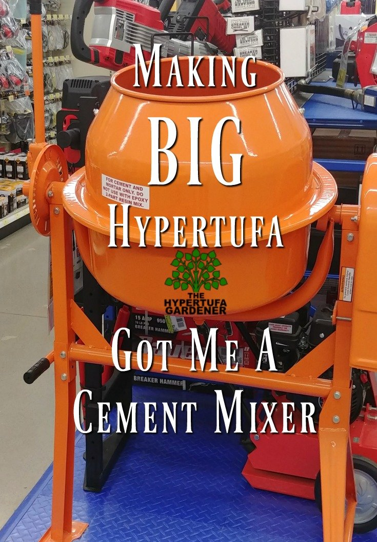 Making Big Hypertufa - Got me a Cement Mixer