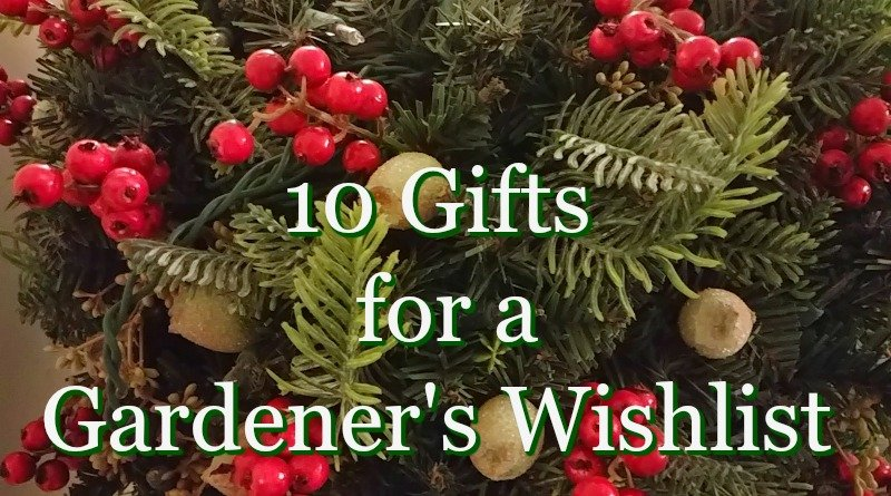 10 Gifts For A Gardener's Christmas Wishlist