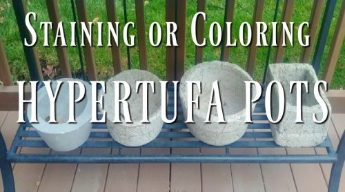 Staining Hypertufa – Paint? Colorant? Chemicals? So Many Ways